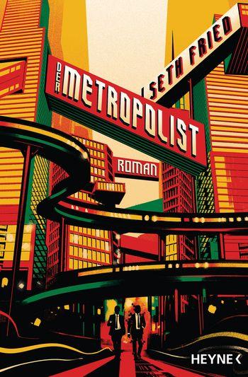 Seth Fried; Der Metropolist