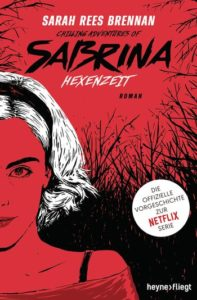 Rezension; The Chilling Adventures of Sabrina. Hexenzeit