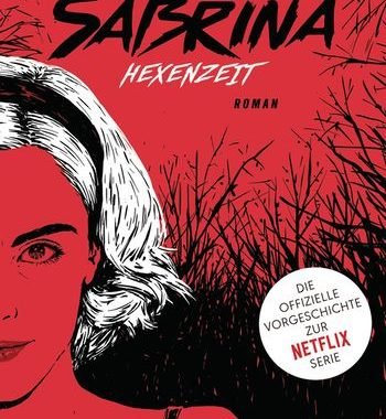 Rezension; The Chilling Adventures of Sabrina